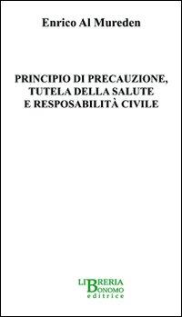 Principio di precauzione, tutela della salute e responsabilità civile