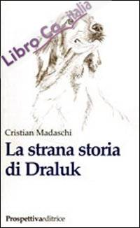 La strana storia di Draluk