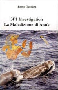 3F1 investigation. La maledizione di Anuk
