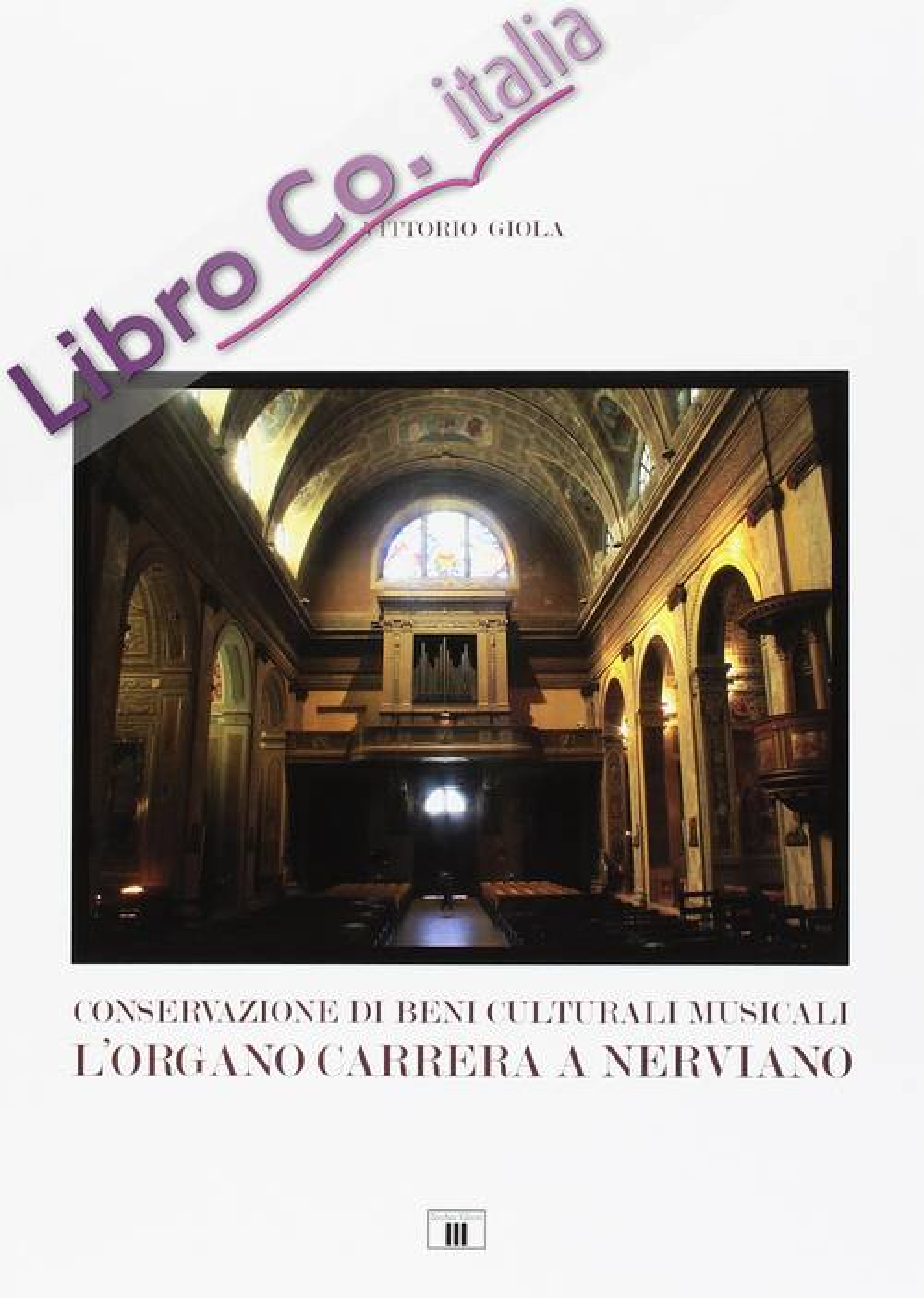 Conservazione di beni culturali musicali. L'organo Carrera a Nerviano