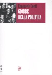 Giobbe della politica. Percorsi politici ed esperienze di vita (1943-1991)