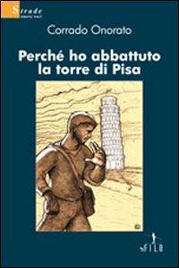 Perché ho abbattuto la torre di Pisa