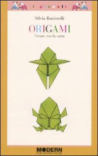 Origami. Creare con la carta