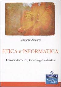 Etica e informatica. Comportamenti, tecnologie e diritto