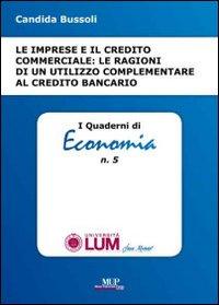 Le imprese e il credito commerciale. Le ragioni di un utilizzo complementare al credito bancario