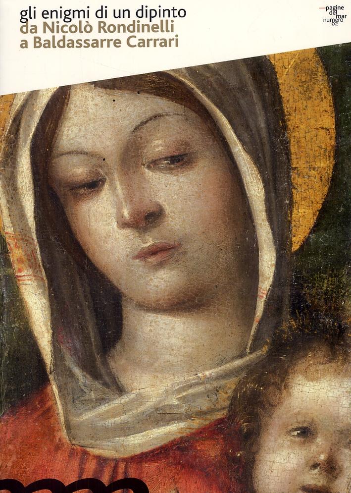 Gli enigmi di un dipinto da Nicolò Rondinelli a Baldassarre Carrari