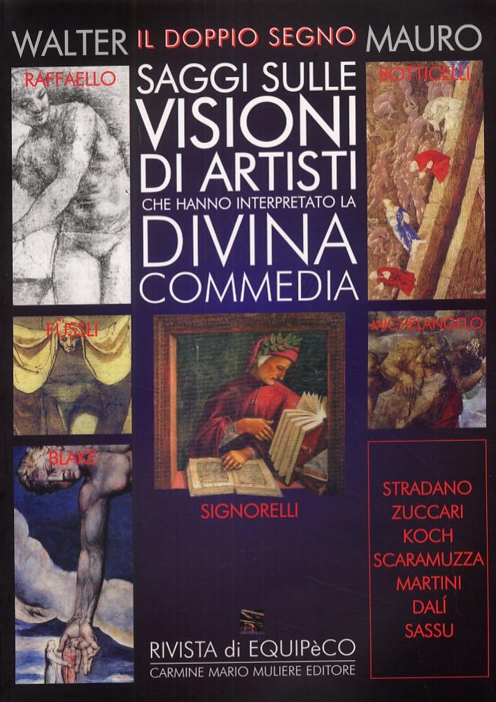 Il Doppio Segno. Visioni di Artisti che Hanno Illustrato la Divina Commedia