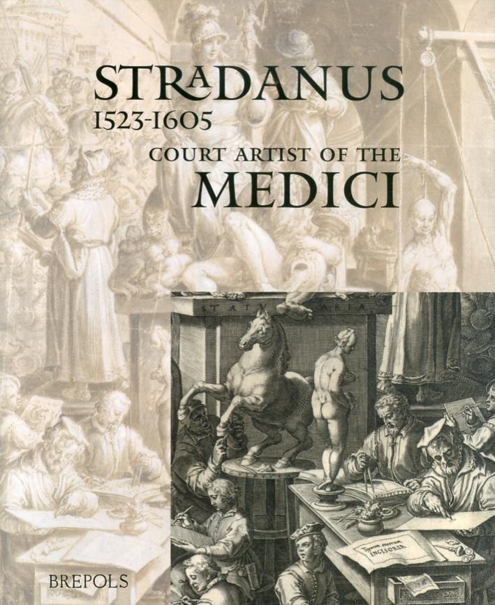 Stradanus (1523-1605). Court Artist of the Medici