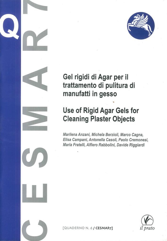 Gel Rigidi di Agar per il Trattamento di Pulitura di Manufatti in Gesso. Use of Rigid Agar Gels For Cleaning Plaster Objects
