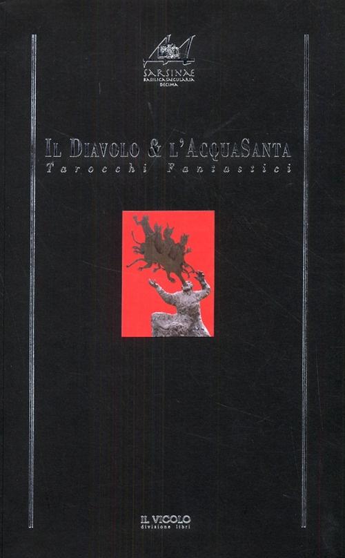 Il Diavolo & l'AcquaSanta. Tarocchi Fantastici