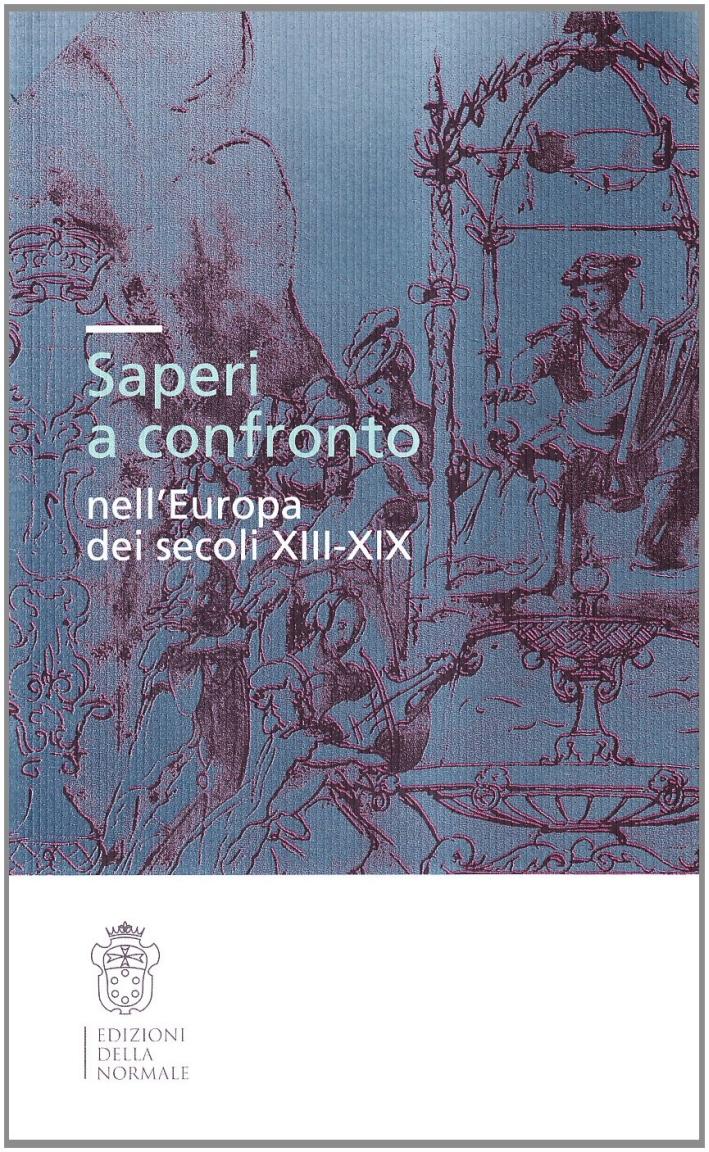 Saperi a confronto nell'Europa dei secoli XIII-XIX