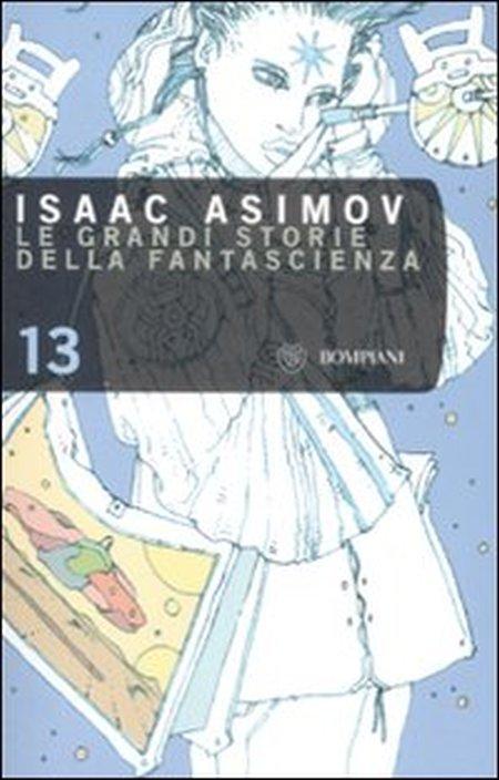 Le grandi storie della fantascienza. Vol. 13