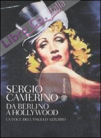 Da Berlino a Hollywood. La Voce dell'Angelo Azzurro. Con CD Audio