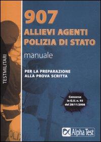 Novecentosette allievi agenti Polizia di Stato. Manuale