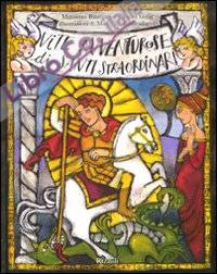 Vite avventurose di santi straordinari