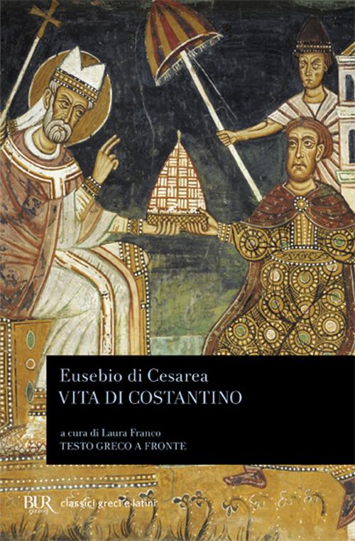 Vita di Costantino. Testo greco a fronte