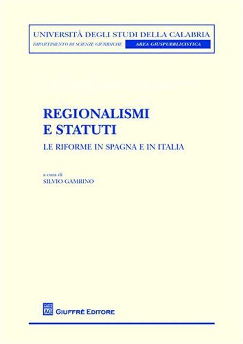 Regionalismi e statuti. Le riforme in Spagna e in Italia