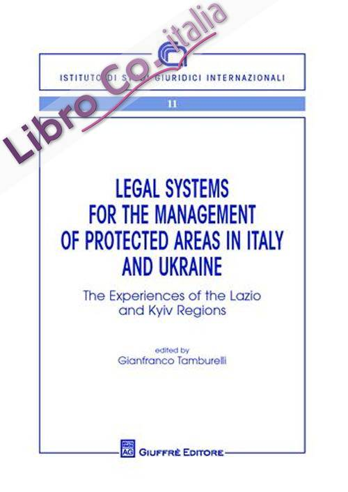Legal systems for the management of protecyed areas in Italy and Ukraine