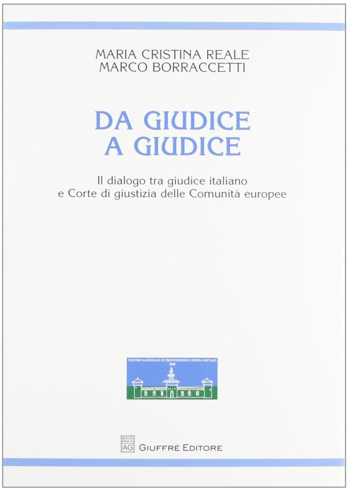 Da giudice a giudice. Il dialogo tra giudice italiano e Corte di giustizia delle Comunità europee