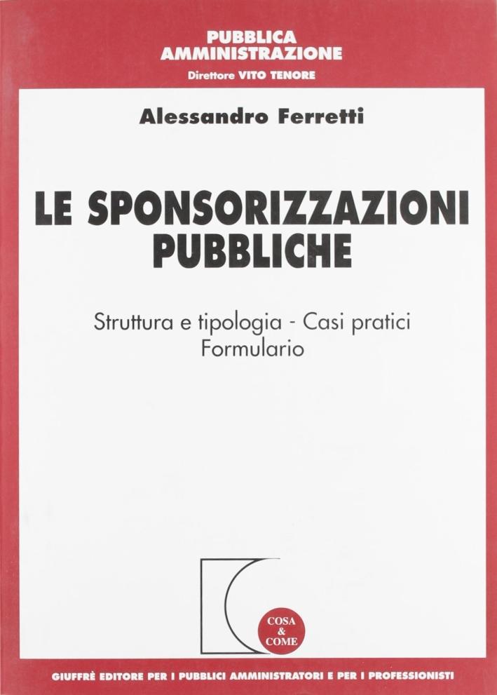Le sponsorizzazioni pubbliche. Strutture e tipologia. Casi pratici. Formulario