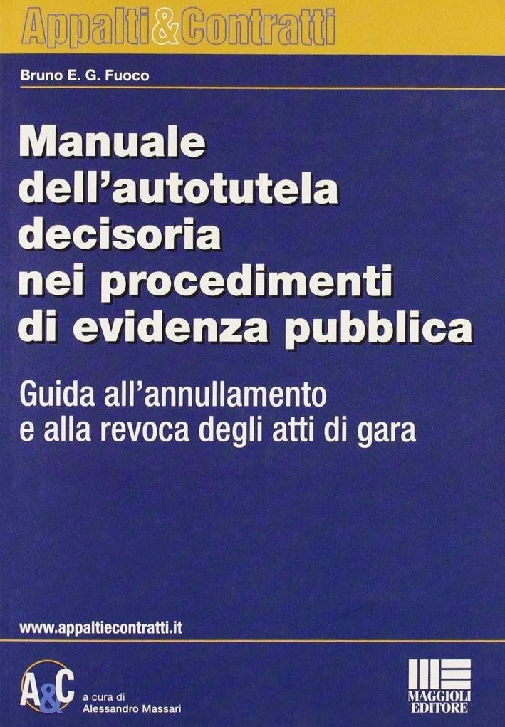 Manuale dell'autotutela decisoria nei procedimenti di evidenza pubblica