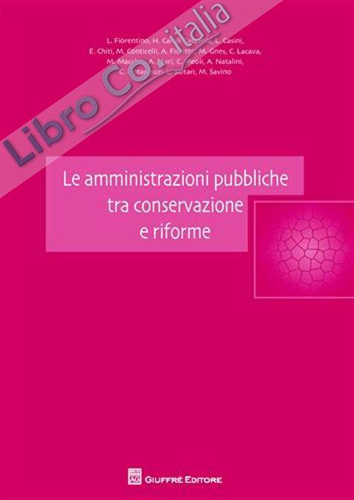 Le amministrazioni pubbliche tra conservazione e riforme