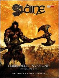 I libri delle invasioni. Slaine. Vol. 2