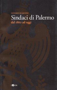Sindaci di Palermo dal 1860 ad Oggi