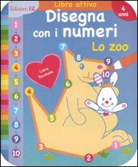 Disegna con i numeri. Lo zoo. Ediz. illustrata
