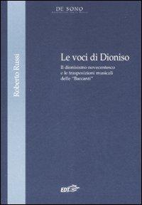 Le voci di Dionisio. Il dionisismo novecentesco e le trasposizioni musicali delle «Baccanti»