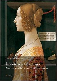 Lorenzo e Giovanna. Vita e arte nella Firenze del Quattrocento