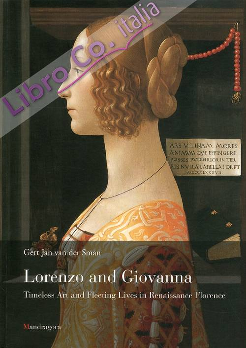 Lorenzo and Giovanna. Timeless Art and Fleeting Lives in Renaissance Florence. [English Ed.]