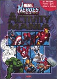 Activity mania. Marvel Heroes. Ediz. illustrata