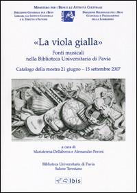 «La viola gialla». Fonti musicali nella biblioteca universitaria di Pavia