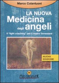 La nuova medicina degli angeli. Il «light coaching» per il nostro benessere