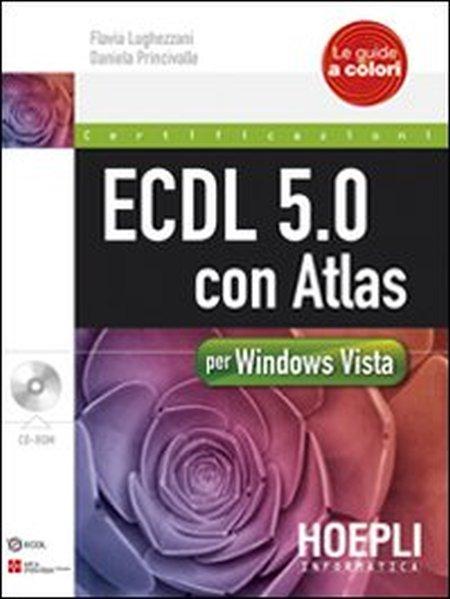 ECDL 5.0 con Atlas per Windows Vista. Con CD-ROM