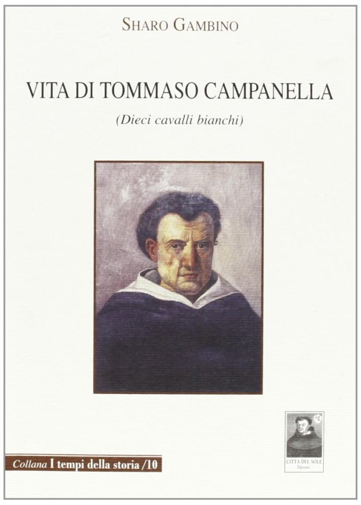 Vita di Tommaso Campanella. Dieci cavalli bianchi