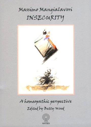 Insecurity. Homeopathic perspective. Ediz. illustrata
