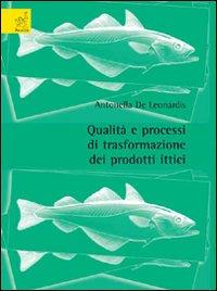 Qualità e processi di trasformazione dei prodotti ittici