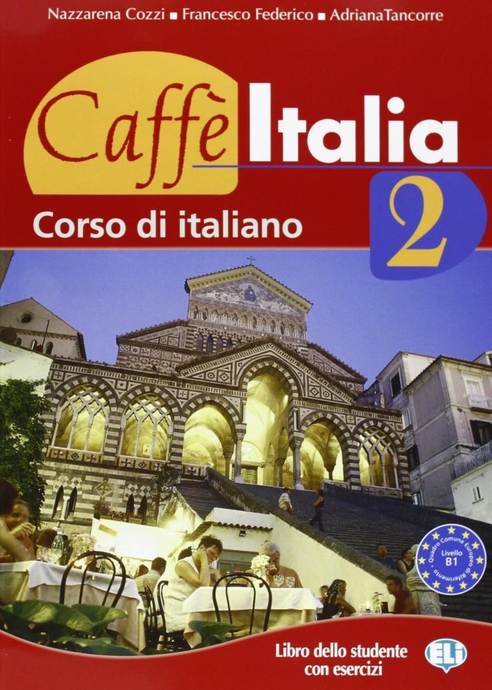 Caffè Italia. Libro dello studente. Con libretto. Vol. 2