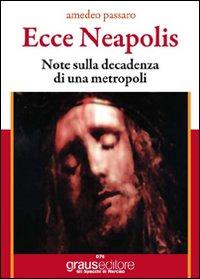 Ecce Neapolis. Nota sulla Decadenza di una Metropoli