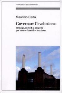 Governare l'evoluzione. Principi, metodi e progetti per una urbanistica in azione