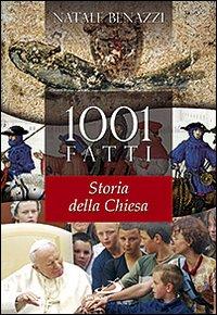 1001 fatti. Storia della Chiesa