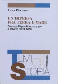 Un'impresa fra terra e mare. Giacomo Filippo Durazzo e soci a Tabarca (1719-1729)