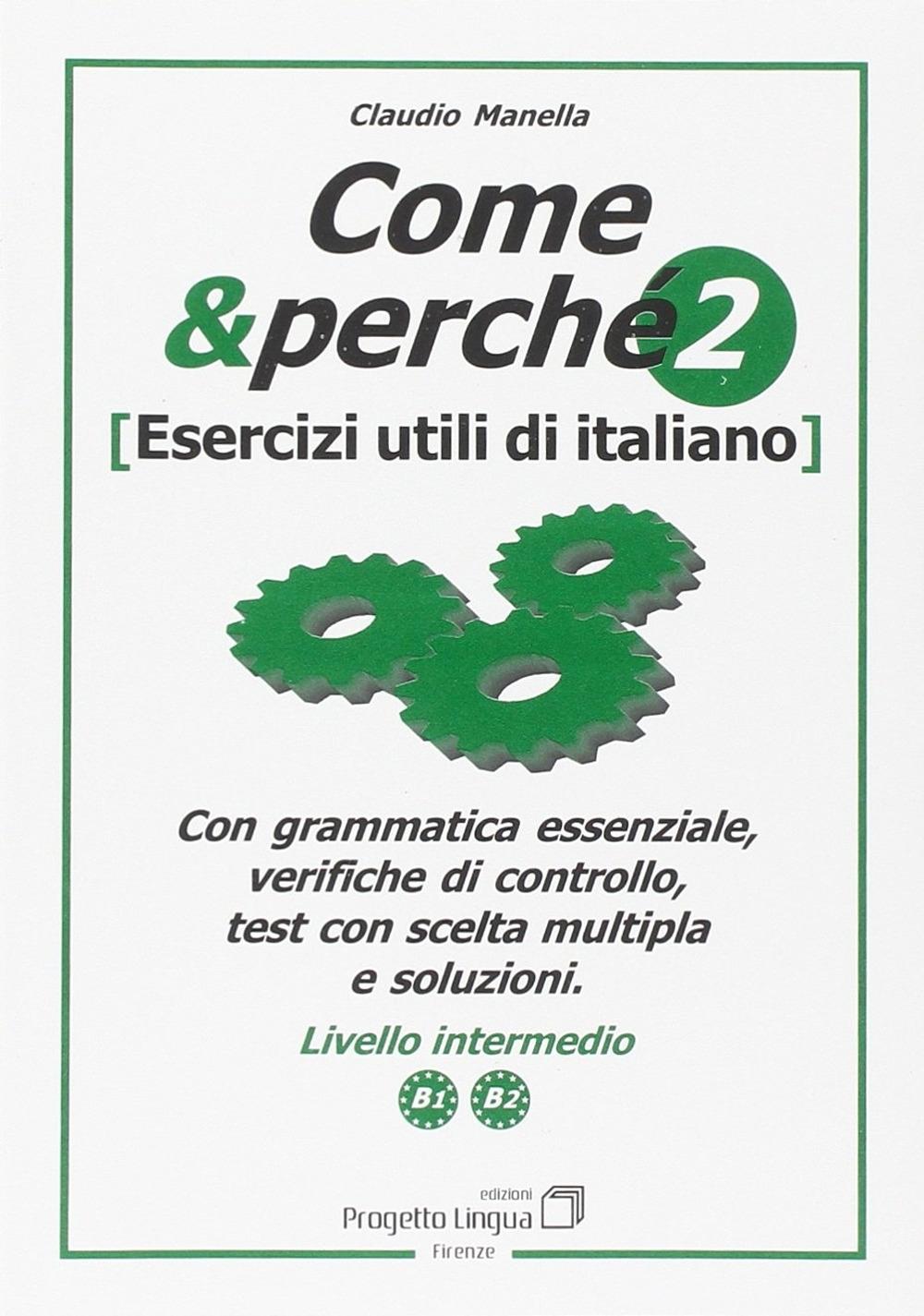 Come e Perché. Esercizi Utili di Italiano. Vol. 2
