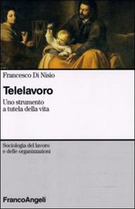 Telelavoro. Uno strumento a tutela della vita
