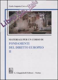 Materiali per un corso di fondamenti del diritto europeo. Vol. 2