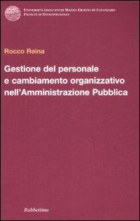 Gestione del personale e cambiamento organizzativo nell'amministrazione pubblica