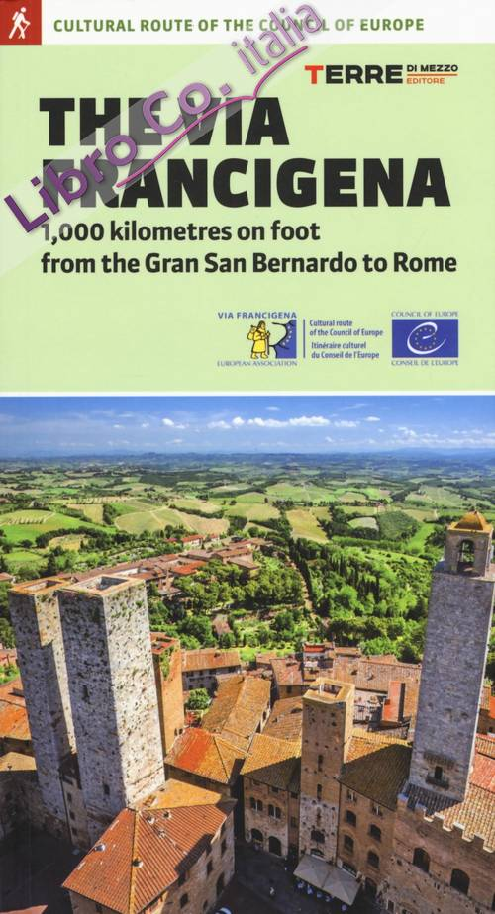 The via Francigena. 1000 kilometres on foot from the Gran San Bernardo to Rome