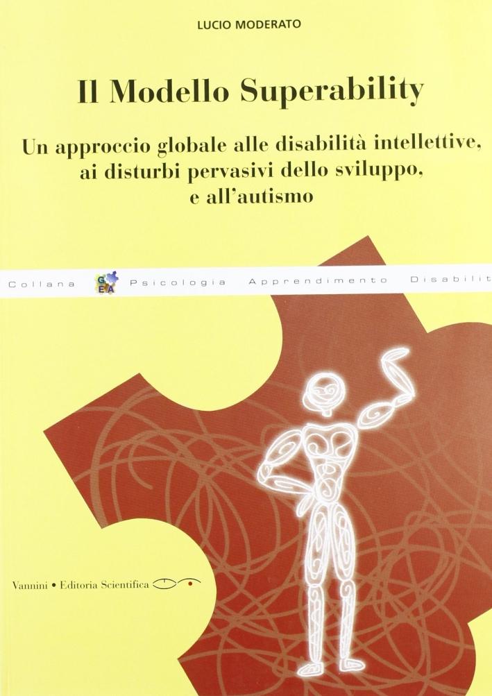 Modello Superability. Un Approccio Globale alle Disabilità Intellettive, ai Disturbi Pervasivi dello Sviluppo e all'Autismo